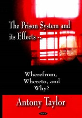The Prison System and its Effects – Wherefrom, Whereto, and Why?