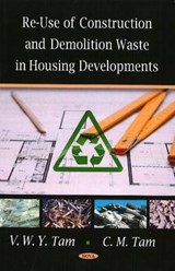 Re-Use of Construction and Demolition Waste in Housing Developments | Tam, V. M. Y. ; Tam, C. M. |