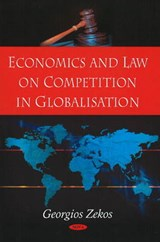 Economics and Law on Competition in Globalisation | Georgios Zekos |