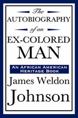 The Autobiography of an Ex-Colored Man (an African American Heritage Book) | James Weldon Johnson |