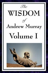 The Wisdom Of Andrew Murray | Andrew Murray |