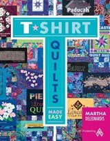 T-Shirt Quilts Made Easy | Martha Deleonardis |