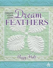 Create Your Own Dream Feathers | Peggy Holt |