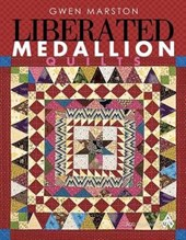 Liberated Medallion Quilts | Gwen Marston |