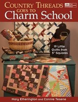 Country Threads Goes to Charm School | Etherington, Mary ; Tesene, Connie |
