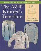 The New Knitter's Template | Bryant, Laura Militzer ; Klein, Barry |