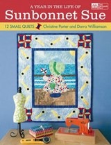 A Year in the Life of Sunbonnet Sue | Porter, Christine ; Williamson, Darra |