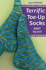 Terrific Toe-Up Socks | Janet Rehfeldt |