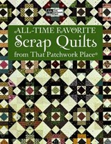 All-Time Favorite Scrap Quilts from That Patchwork Place |  |