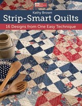 Strip-Smart Quilts | Kathy Brown |