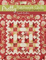 Pretty Patchwork Quilts | Cyndi Walker |