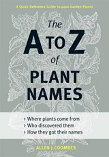 The A to Z of Plant Names | Allen J Coombes |