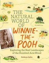 Natural World of Winnie the Pooh, the | Kathryn Aalto |