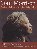 What Moves at the Margin | Toni Morrison |