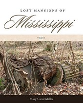 Lost Mansions of Mississippi | Mary Carol Miller |