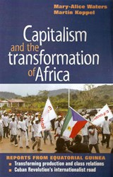 Capitalism and the Transformation of Africa | Mary-Alice Waters; Martin Koppel |