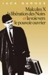 Malcolm X, La Liberation Des Noirs Et La Voie Vers Le Pouvoir Ouvrier / 'malcolm X, the Liberation of Blacks and the Way to the Power Worker | Jack Barnes; Leon Trotsky |