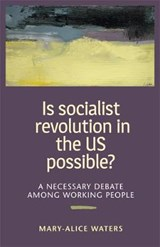Is Socialist Revolution in the US Possible? | Mary-Alice Waters |
