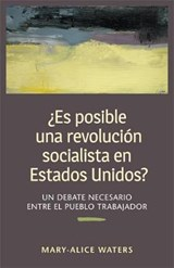 Es posible una revolución socialista en Estados Unidos? / Is a Socialist Revolution Possible in the United States? | Mary-Alice Waters |