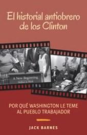 Historial antiobrero de los Clinton