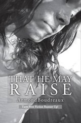 That He May Raise | Boudreaux Armond |