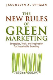 The New Rules of Green Marketing | Jacquelyn A. Ottman |