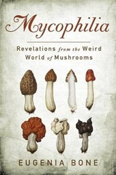 Mycophilia | Eugenia Bone |