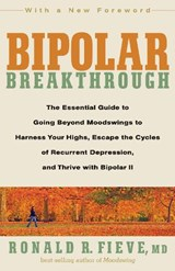 Bipolar Breakthrough | Fieve, Ronald R., M.D. |
