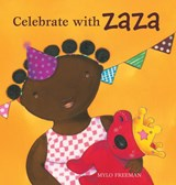 Celebrate with Zaza | Mylo Freeman |