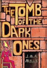 The Tomb of the Dark Ones | J M a Mills |