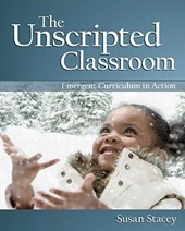 The Unscripted Classroom | Susan Stacey |