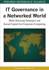 It Governance in a Networked World | Laurence Lock Lee |