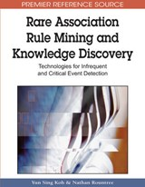 Rare Association Rule Mining and Knowledge Discovery | Koh, Yun Sing ; Rountree, Nathan |