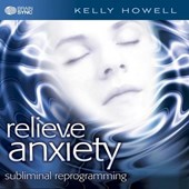 Relieve Anxiety | Kelly Howell |