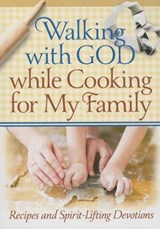 Walking With God While Cooking for My Family | Freeman-Smith |
