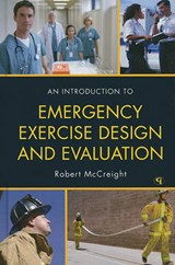 An Introduction to Emergency Exercise Design and Evaluation | Robert Mccreight |