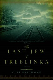 The Last Jew of Treblinka | Chil Rajchman |