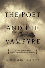 The Poet and the Vampyre | Andrew McConnell Stott |