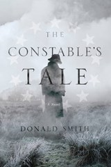 The Constable`s Tale - A Novel of Colonial America | Donald Smith |