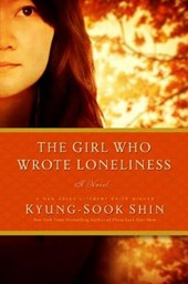 The Girl Who Wrote Loneliness - A Novel