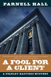 A Fool for a Client - A Stanley Hastings Mystery