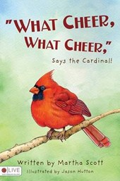 What Cheer, What Cheer, Says the Cardinal!