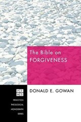The Bible on Forgiveness | Donald E. Gowan |