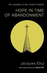 Hope in Time of Abandonment | Jacques Ellul |