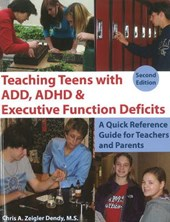 Teaching Teens With ADD, ADHD & Executive Function Deficits | Chris A. Zeigler Dendy |