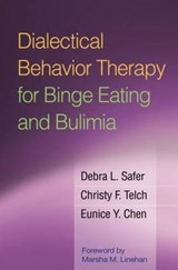 Dialectical Behavior Therapy for Binge Eating and Bulimia | Safer, Debra L. ; Telch, Christy F. ; Chen, Eunice Y. |