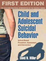 Child and Adolescent Suicidal Behavior | David N. Miller |