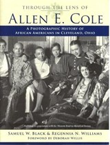 Through the Lens of Allen E. Cole | Black, Samuel W. ; Williams, Regennia N. |