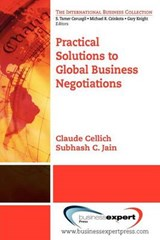 Practical Solutions to Global Business Negotiations | Cellich, Claude; Jain, Subhash C. |
