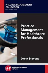 Practice Management for Healthcare Professionals | Drew Stevens |